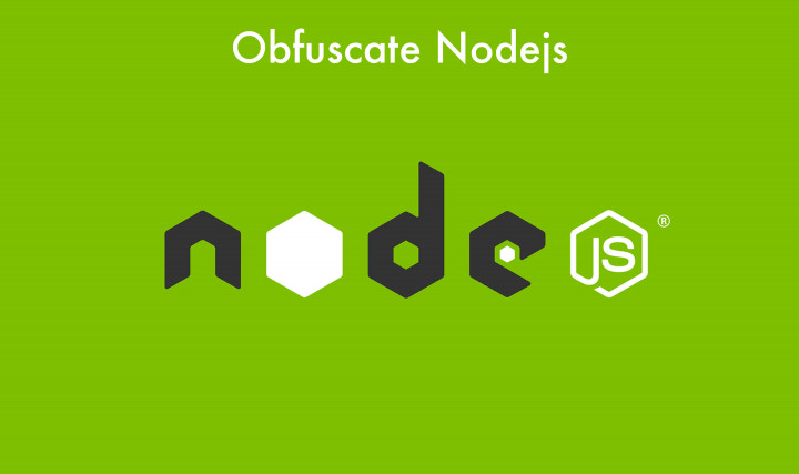 Obfuscate nodejs Code In Less Than 5 Minutes